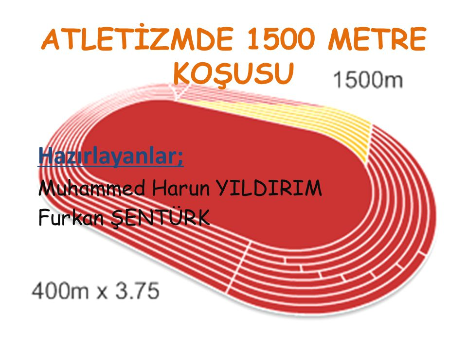 ATLETİZMDE 1500 METRE KOŞUSU