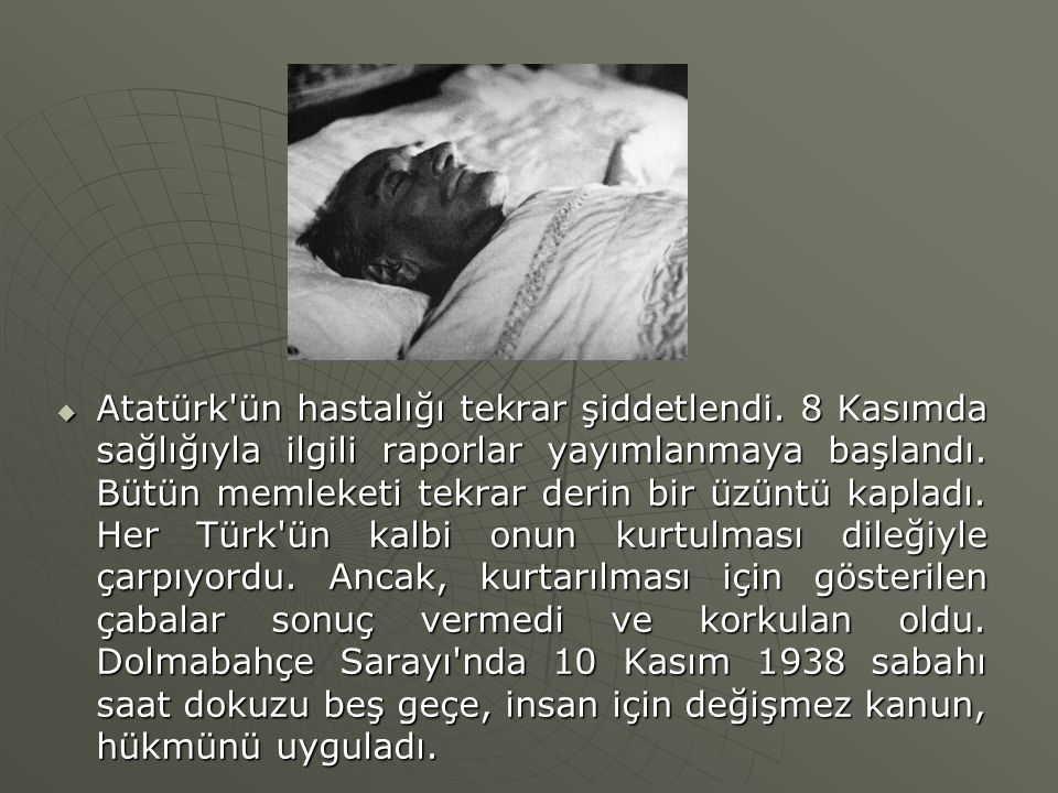 Atatürk ün hastalığı tekrar şiddetlendi