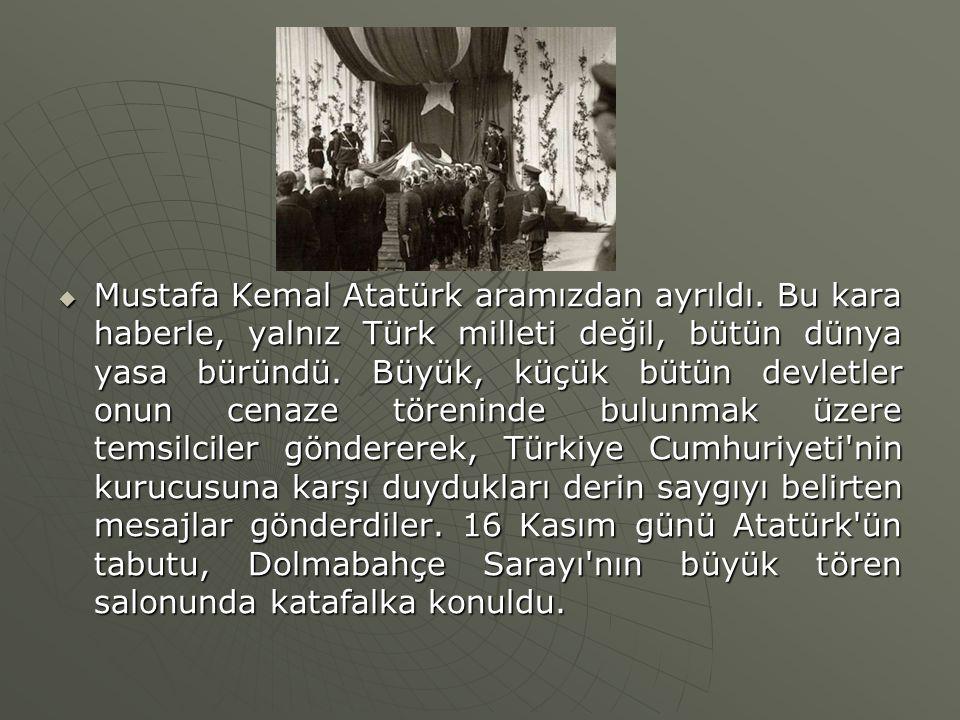 Mustafa Kemal Atatürk aramızdan ayrıldı