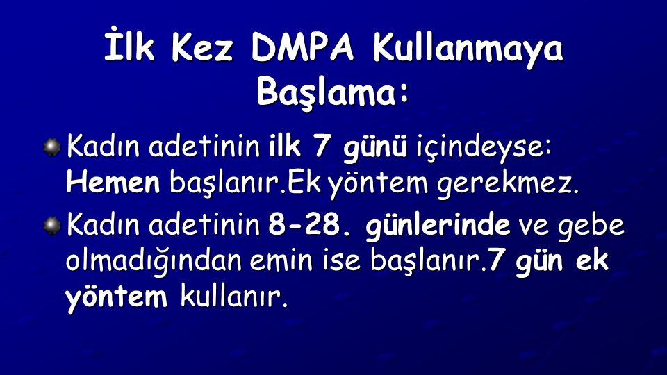 İlk Kez DMPA Kullanmaya Başlama: