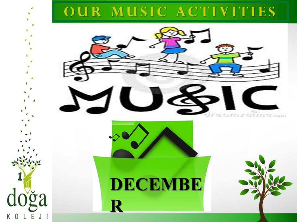 OUR MUSIC ACTIVITIES DECEMBER 1