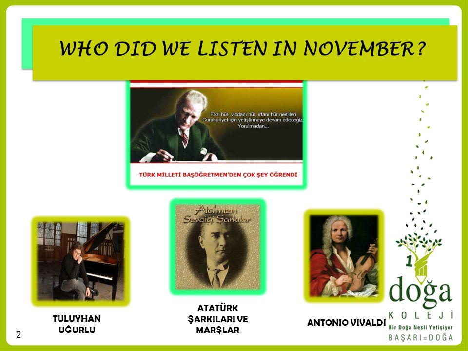 WHO DID WE LISTEN IN NOVEMBER ATATÜRK ŞARKILARI VE MARŞLAR