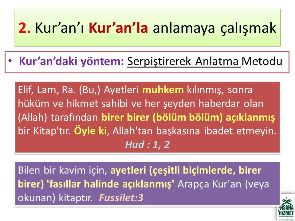2. Kur'an'ı Kur'an'la anlamaya çalışmak