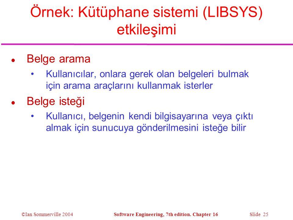 Örnek: Kütüphane sistemi (LIBSYS) etkileşimi