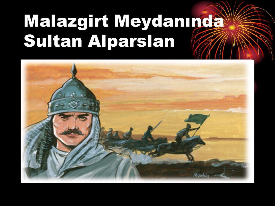 Malazgirt Meydanında Sultan Alparslan