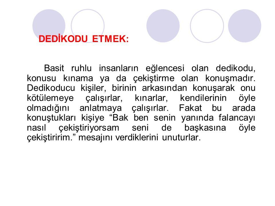 DEDİKODU ETMEK: