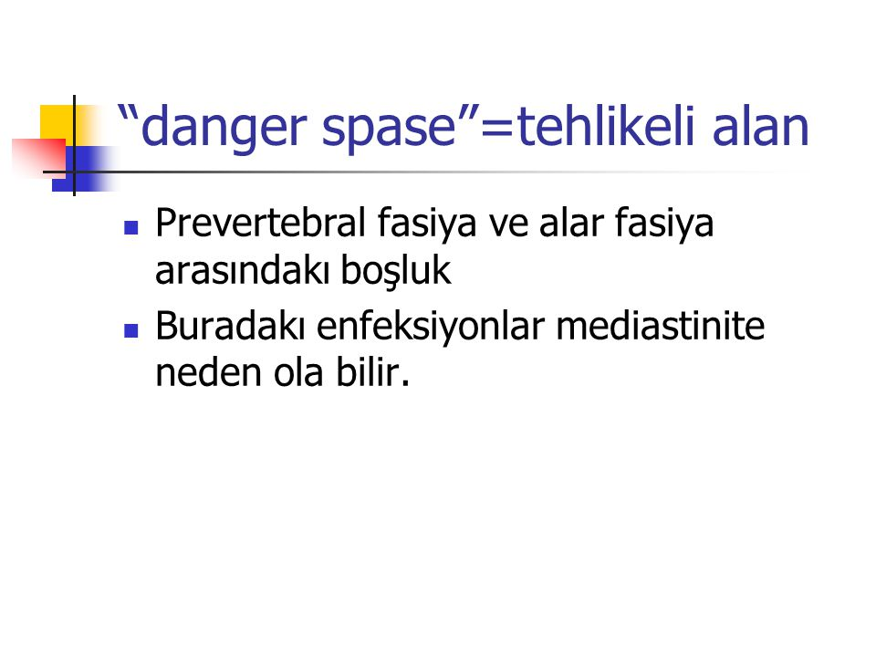 danger spase =tehlikeli alan