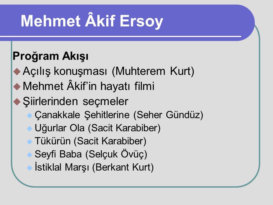 Mehmet Âkif Ersoy Proğram Akışı Açılış konuşması (Muhterem Kurt)
