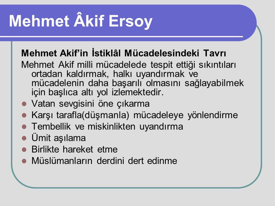 Mehmet Âkif Ersoy Mehmet Akif'in İstiklâl Mücadelesindeki Tavrı