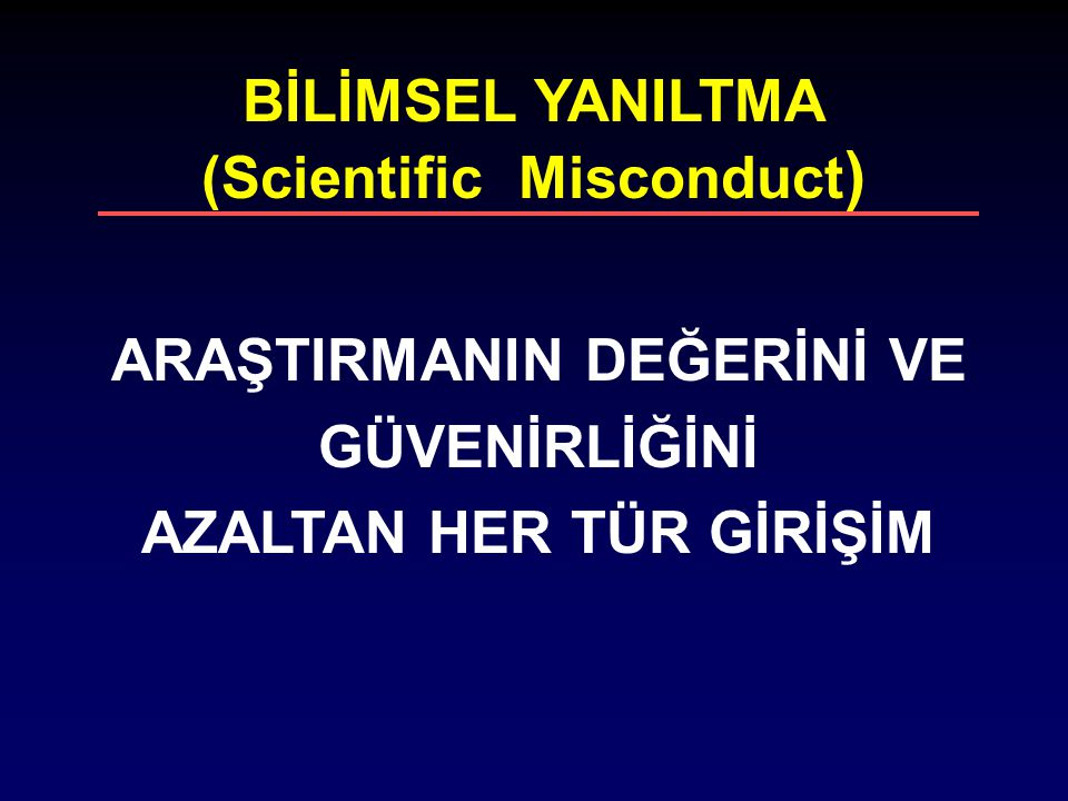 BİLİMSEL YANILTMA (Scientific Misconduct)‏