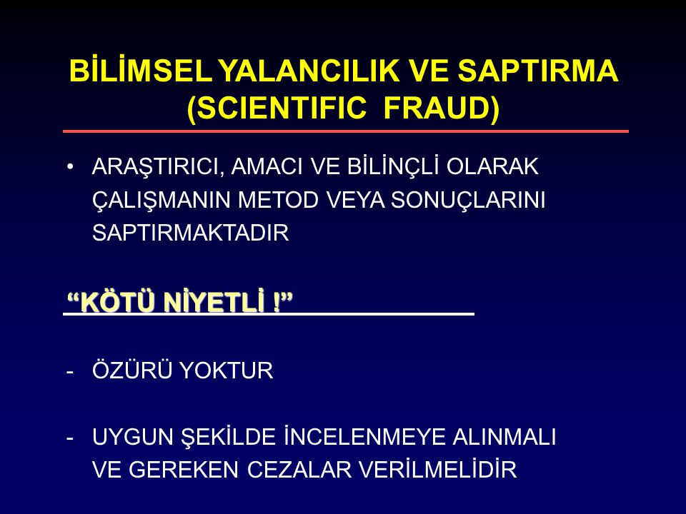 BİLİMSEL YALANCILIK VE SAPTIRMA (SCIENTIFIC FRAUD)‏