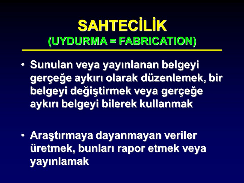 SAHTECİLİK (UYDURMA = FABRICATION)‏