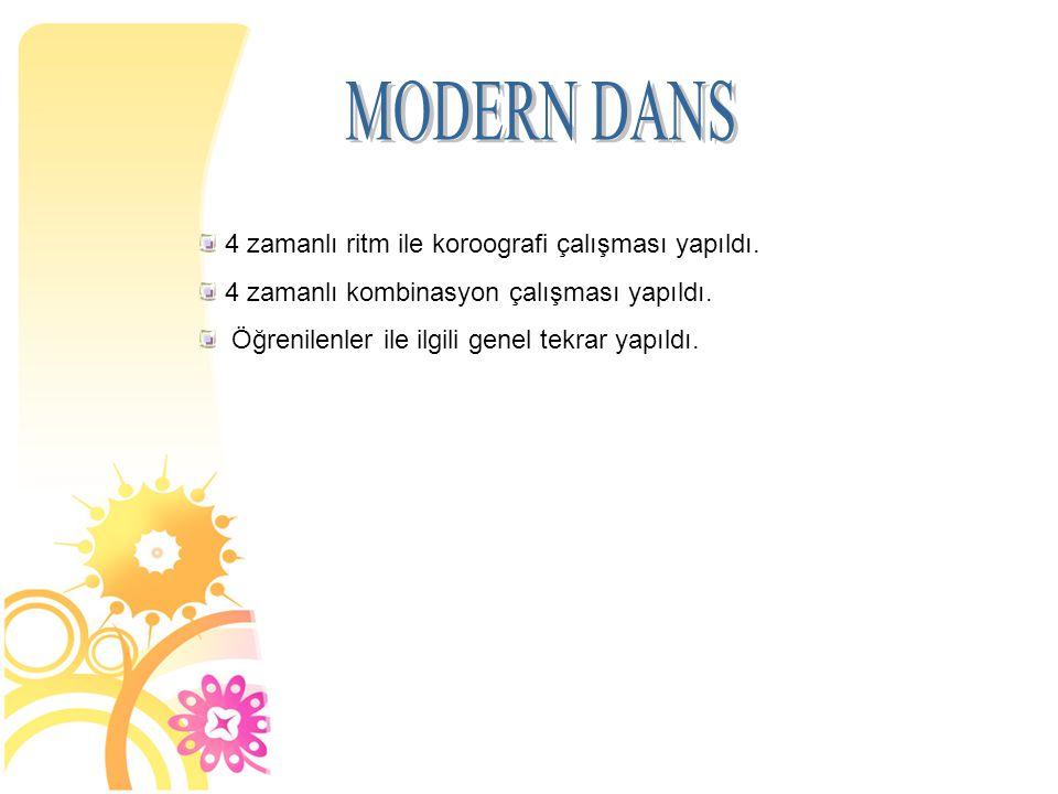 MODERN DANS 4 zamanlı ritm ile koroografi çalışması yapıldı.