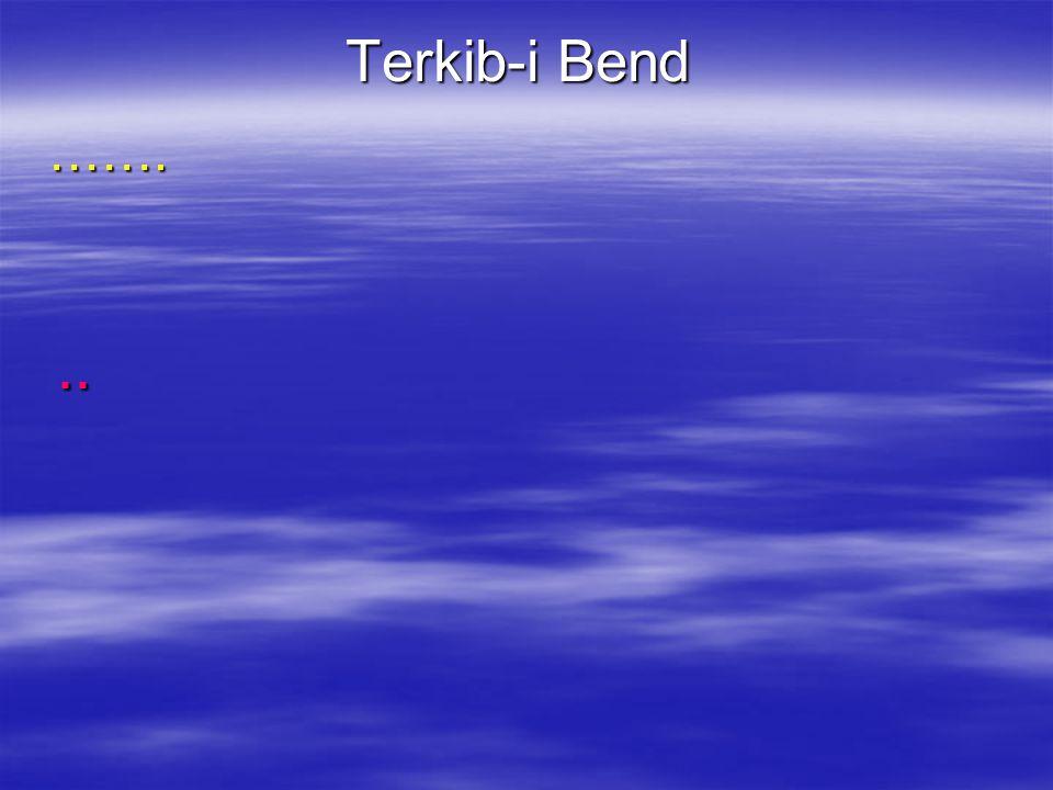 Terkib-i Bend ……. ..