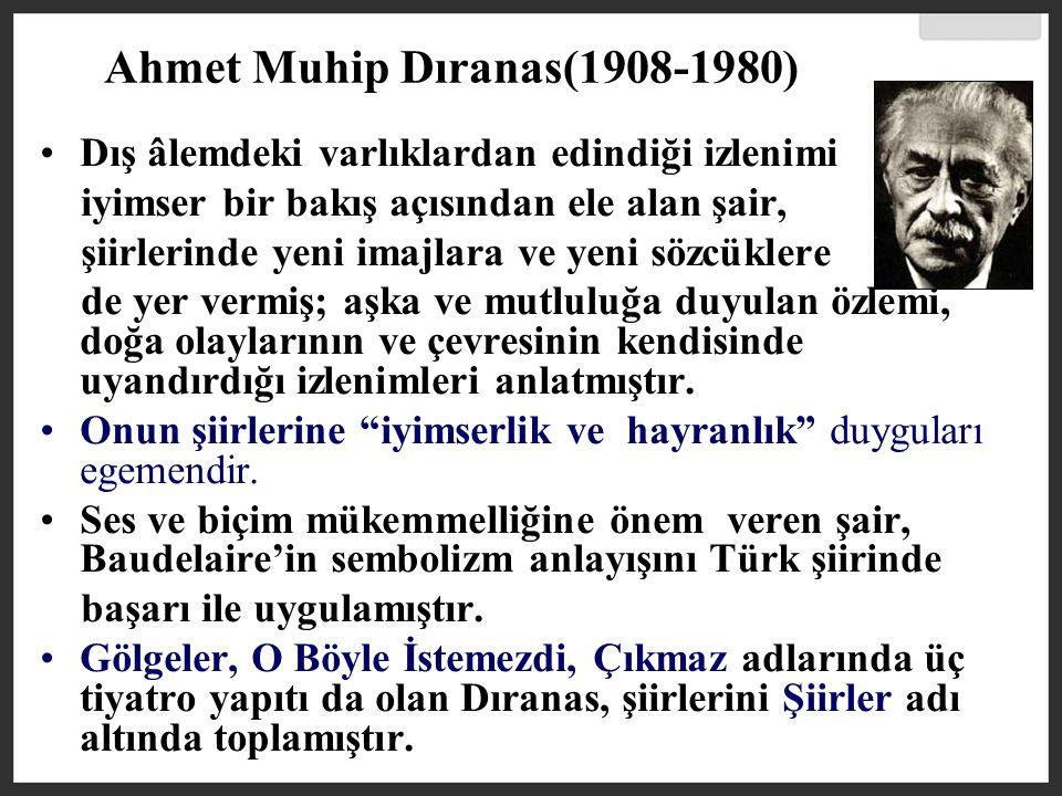 Ahmet Muhip Dıranas(1908-1980)