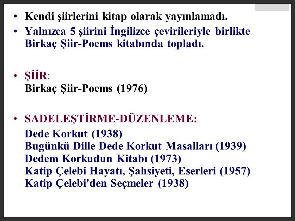 Kendi şiirlerini kitap olarak yayınlamadı.