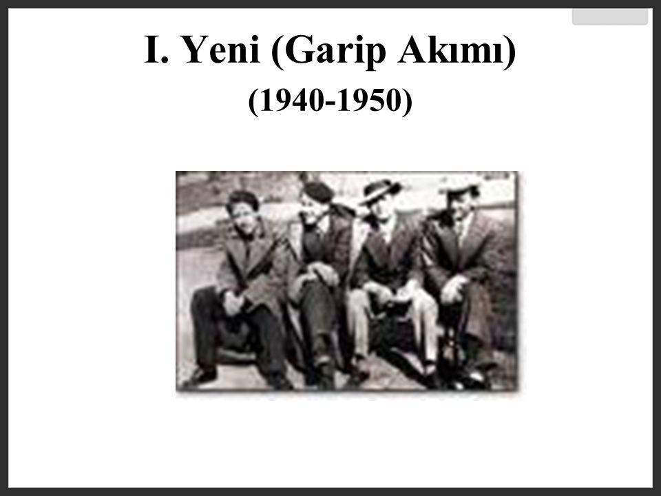 I. Yeni (Garip Akımı) (1940-1950)