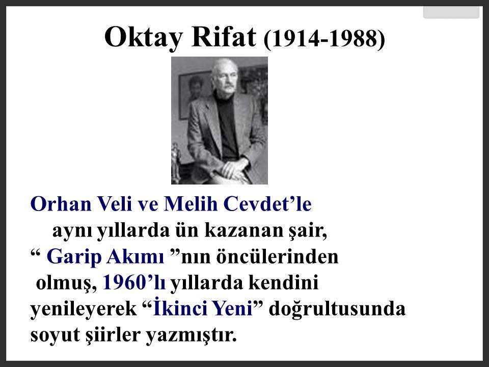 Oktay Rifat (1914-1988) Orhan Veli ve Melih Cevdet'le