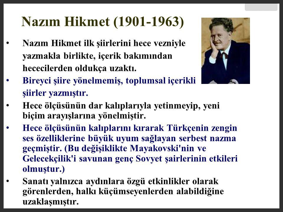 Nazım Hikmet (1901-1963) Nazım Hikmet ilk şiirlerini hece vezniyle