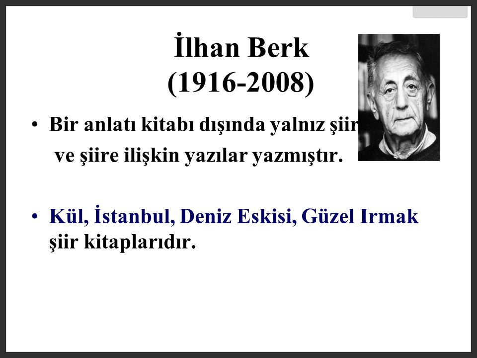 İlhan Berk (1916-2008) Bir anlatı kitabı dışında yalnız şiir