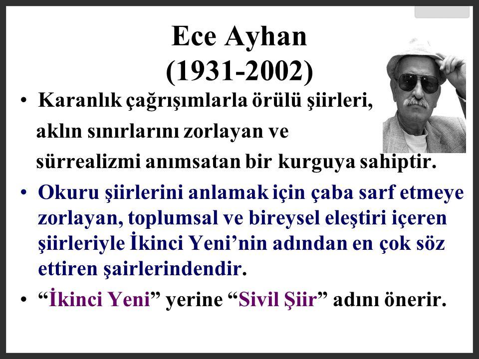 Ece Ayhan (1931-2002) Karanlık çağrışımlarla örülü şiirleri,