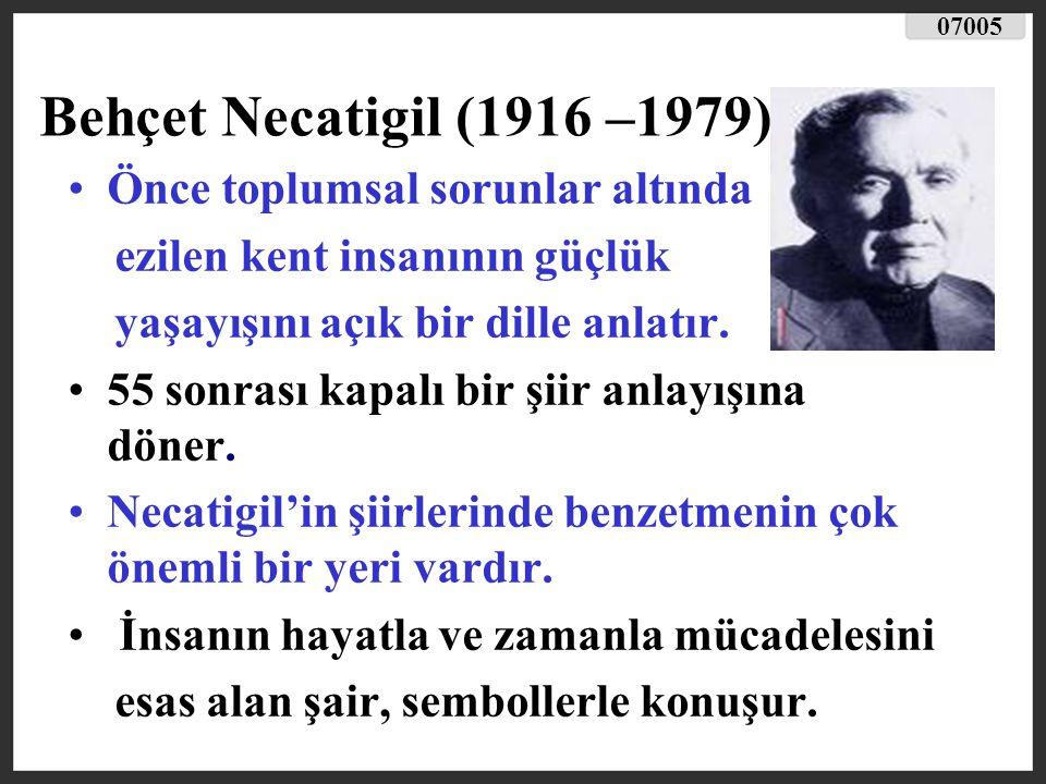 Behçet Necatigil (1916 –1979) Önce toplumsal sorunlar altında