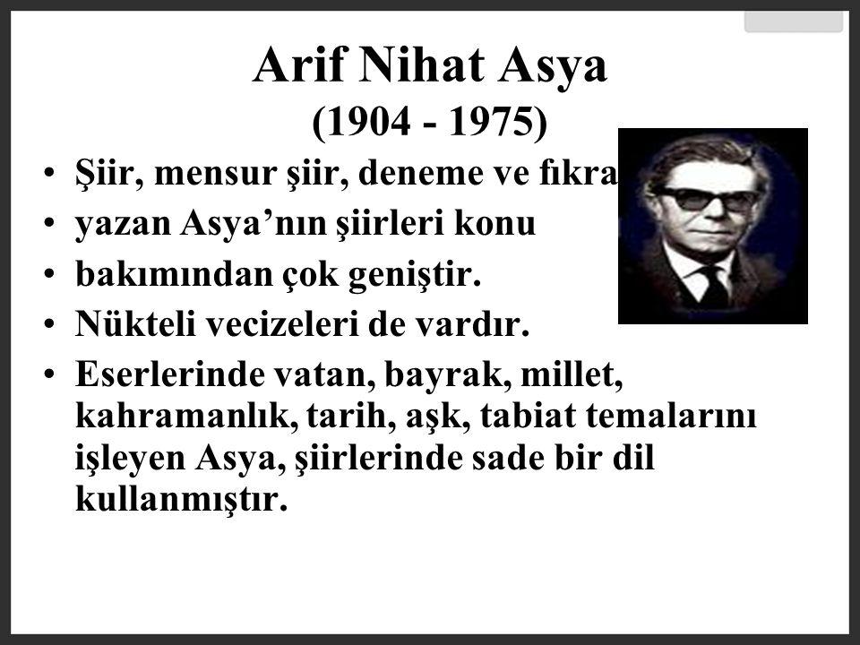 Arif Nihat Asya (1904 - 1975) Şiir, mensur şiir, deneme ve fıkra