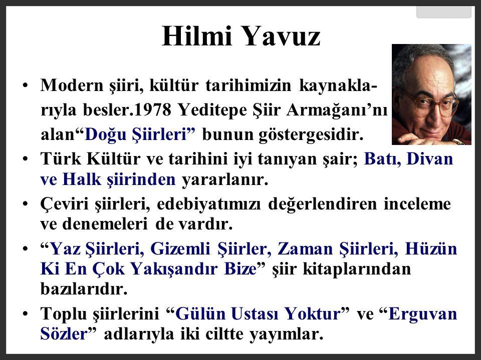 Hilmi Yavuz Modern şiiri, kültür tarihimizin kaynakla-