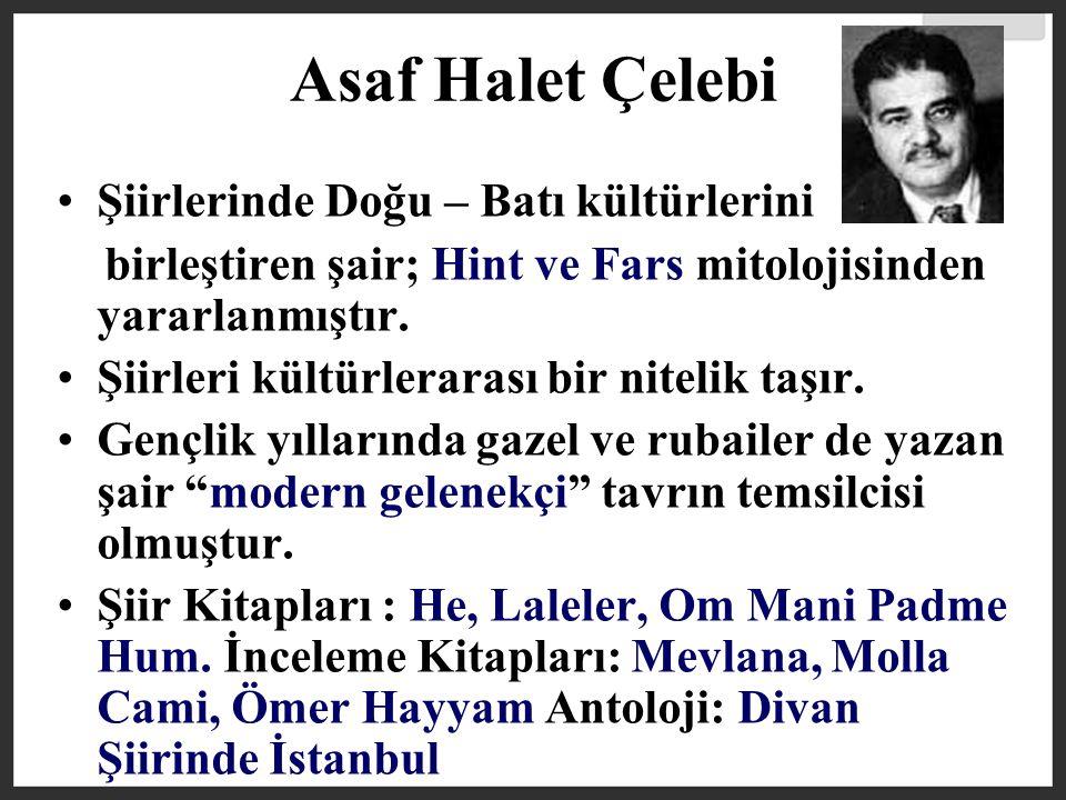 Asaf Halet Çelebi Şiirlerinde Doğu – Batı kültürlerini