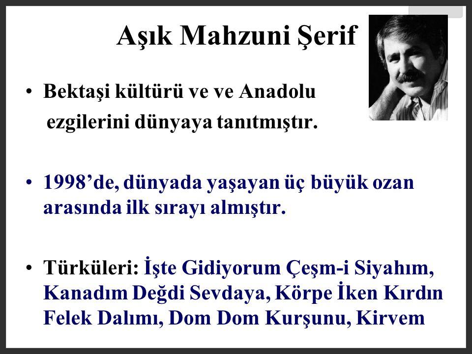 Aşık Mahzuni Şerif Bektaşi kültürü ve ve Anadolu