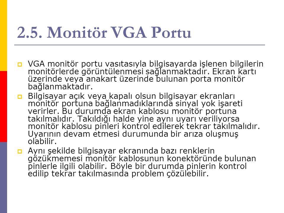 2.5. Monitör VGA Portu