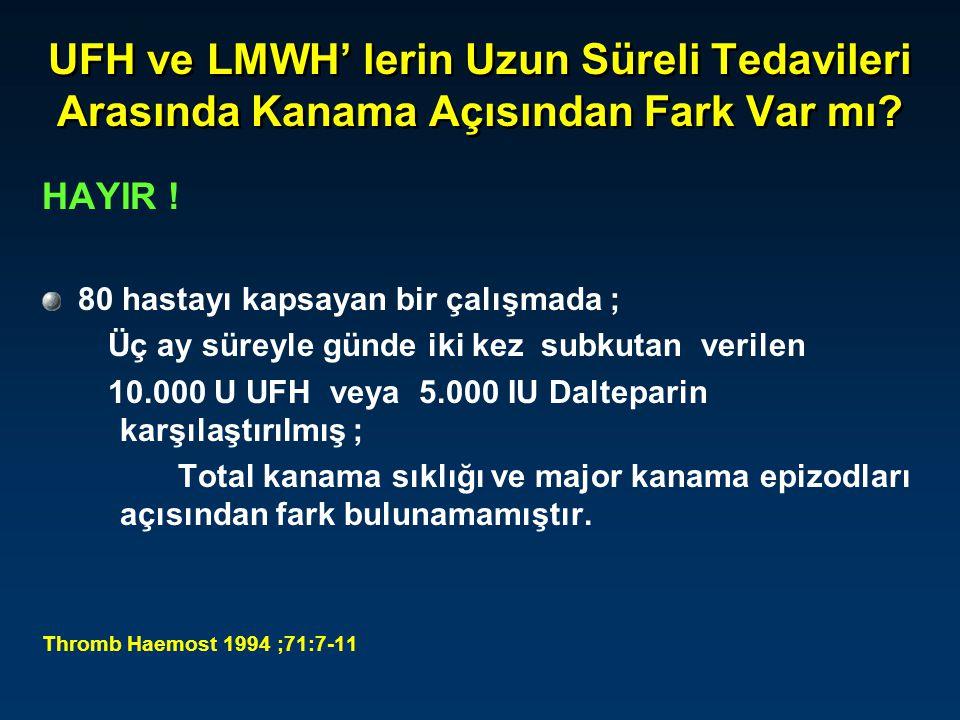 UFH ve LMWH' lerin Uzun Süreli Tedavileri Arasında Kanama Açısından Fark Var mı