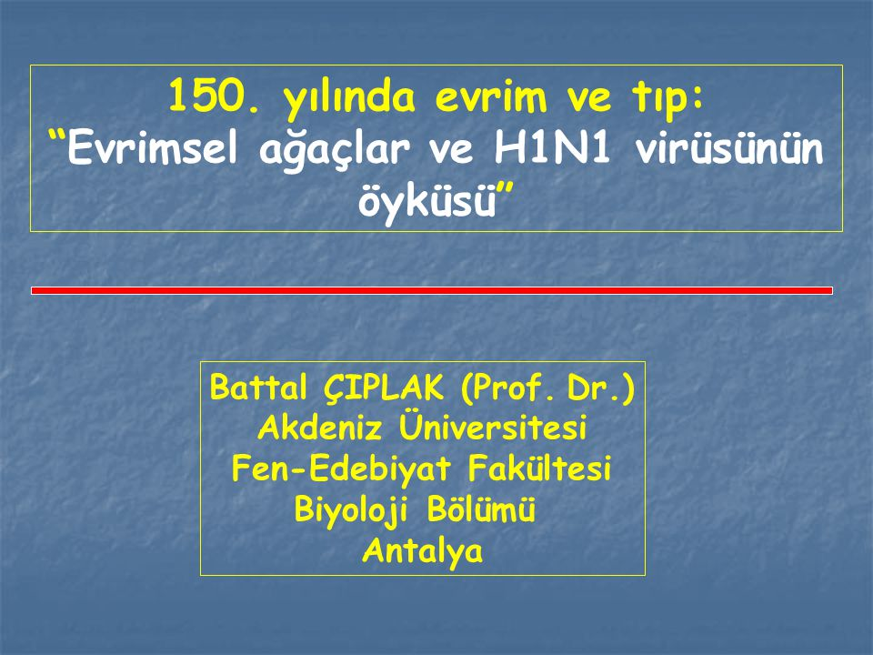 150. yılında evrim ve tıp: Evrimsel ağaçlar ve H1N1 virüsünün öyküsü