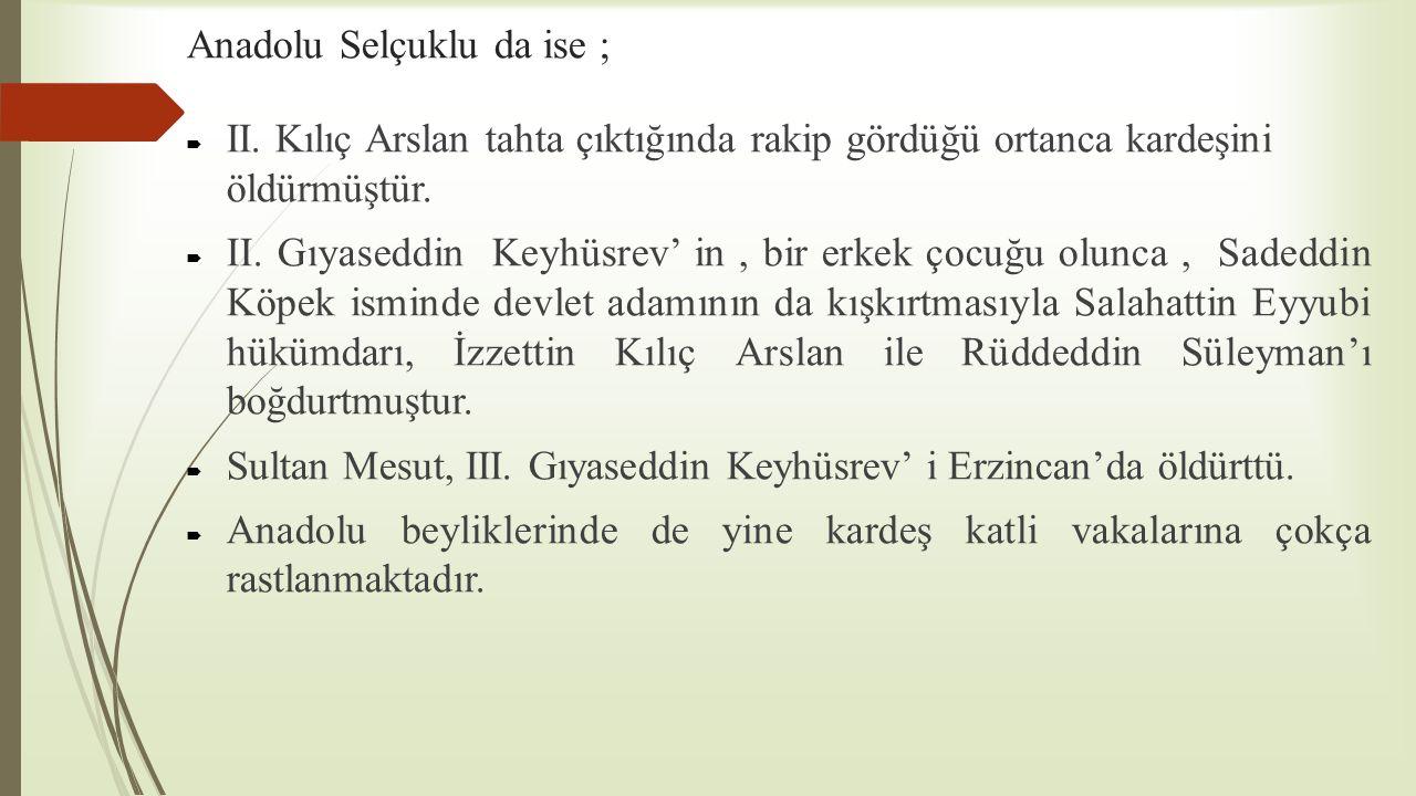 Anadolu Selçuklu da ise ;