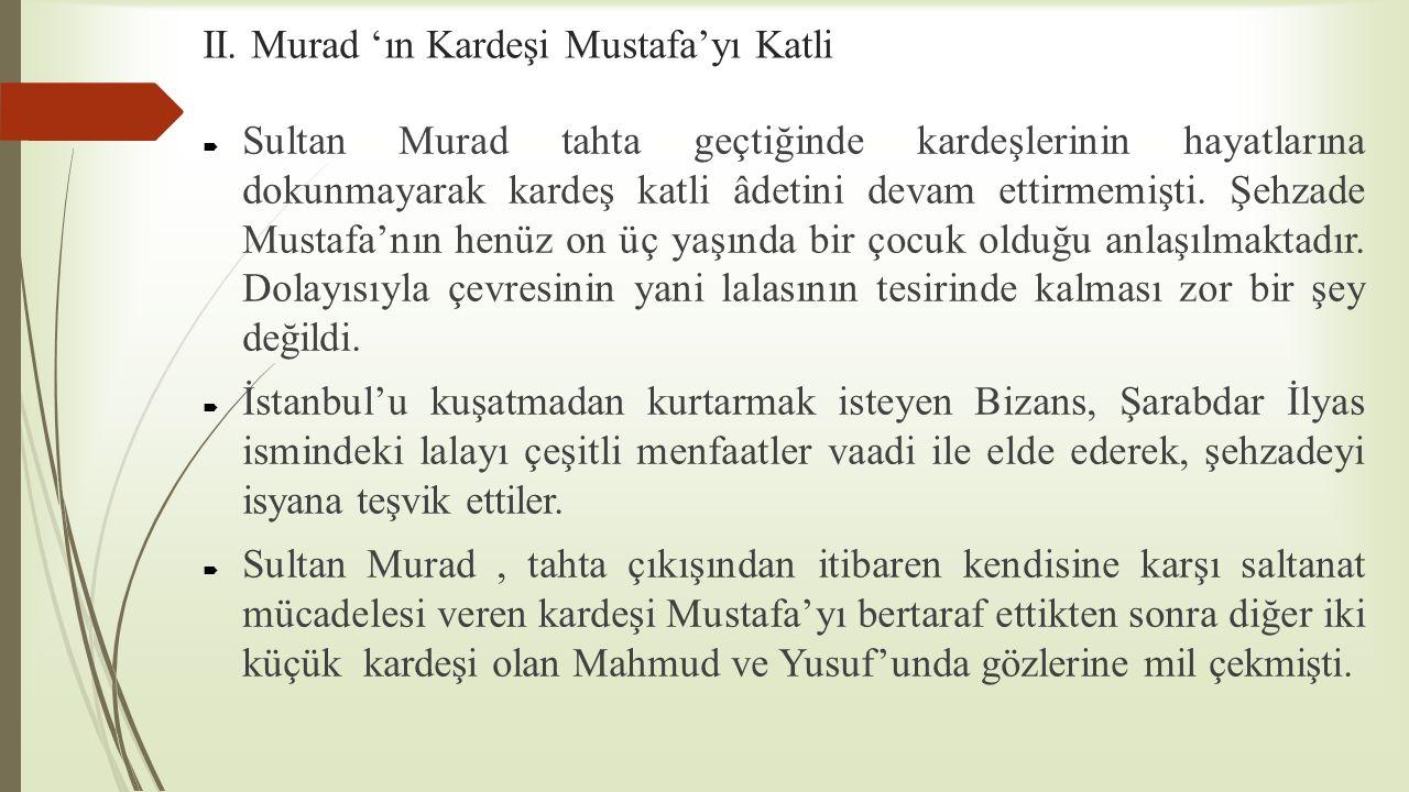 II. Murad 'ın Kardeşi Mustafa'yı Katli