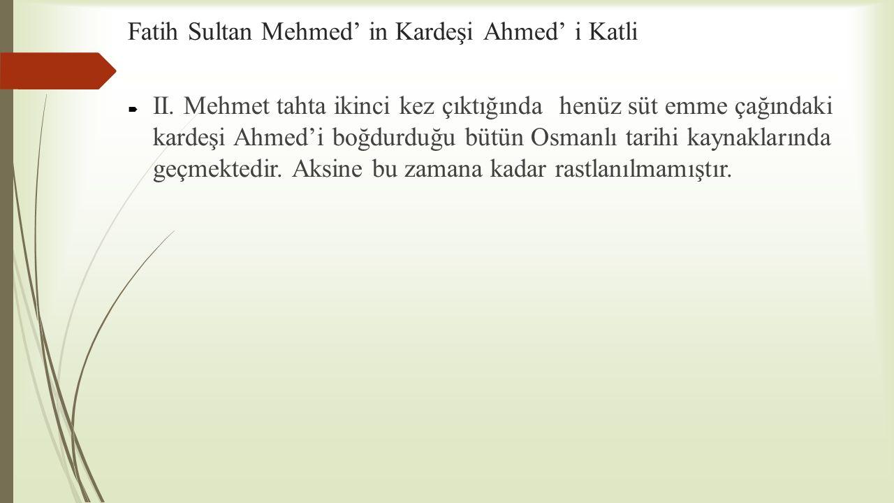 Fatih Sultan Mehmed' in Kardeşi Ahmed' i Katli