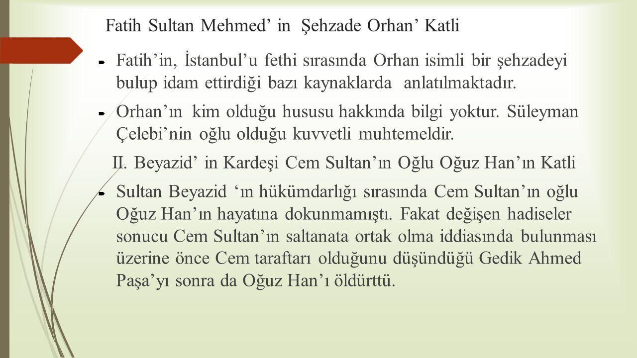 Fatih Sultan Mehmed' in Şehzade Orhan' Katli