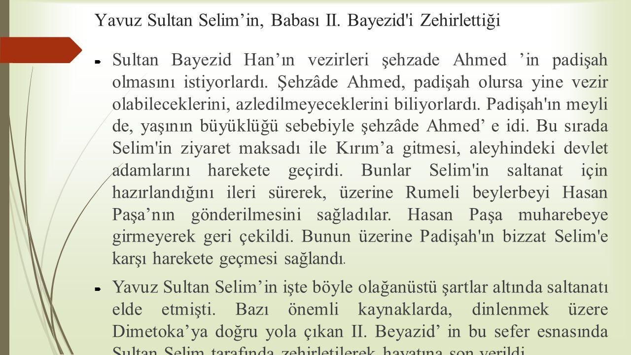 Yavuz Sultan Selim'in, Babası II. Bayezid i Zehirlettiği