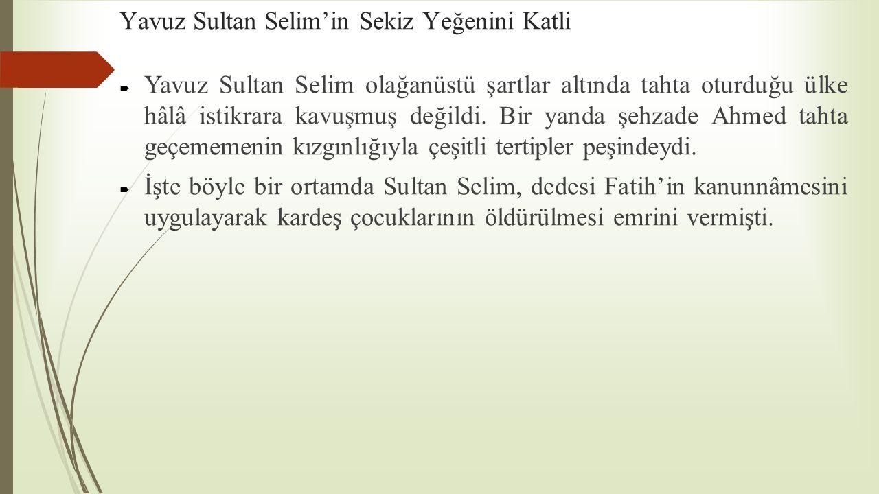 Yavuz Sultan Selim'in Sekiz Yeğenini Katli