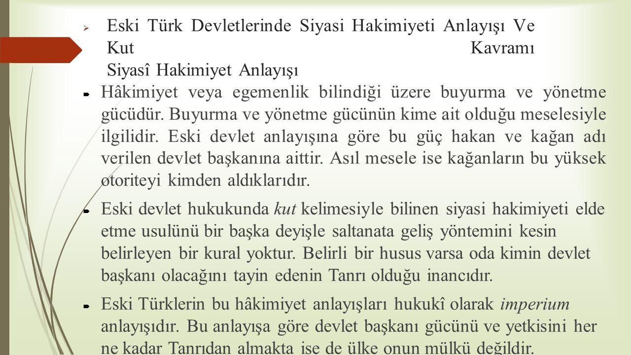 Eski Türk Devletlerinde Siyasi Hakimiyeti Anlayışı Ve Kut Kavramı Siyasî Hakimiyet Anlayışı