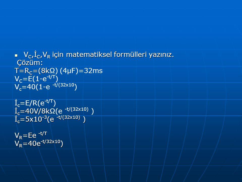 VC,İC,VR için matematiksel formülleri yazınız.