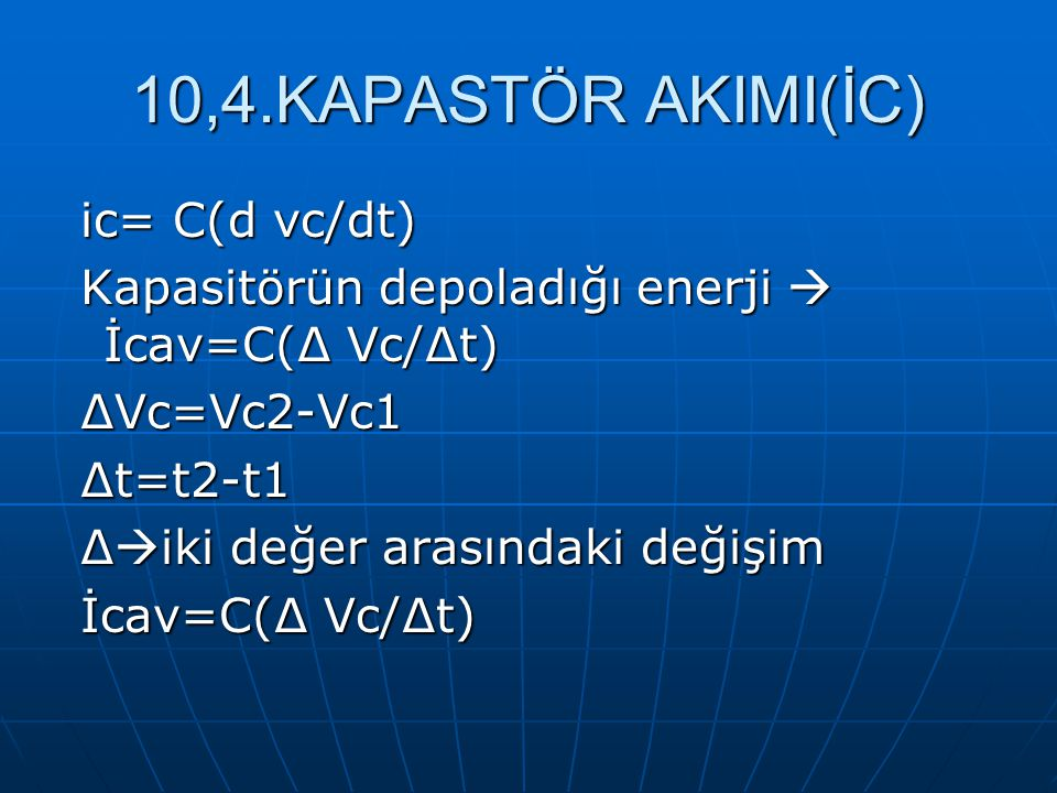 10,4.KAPASTÖR AKIMI(İC) ic= C(d vc/dt)