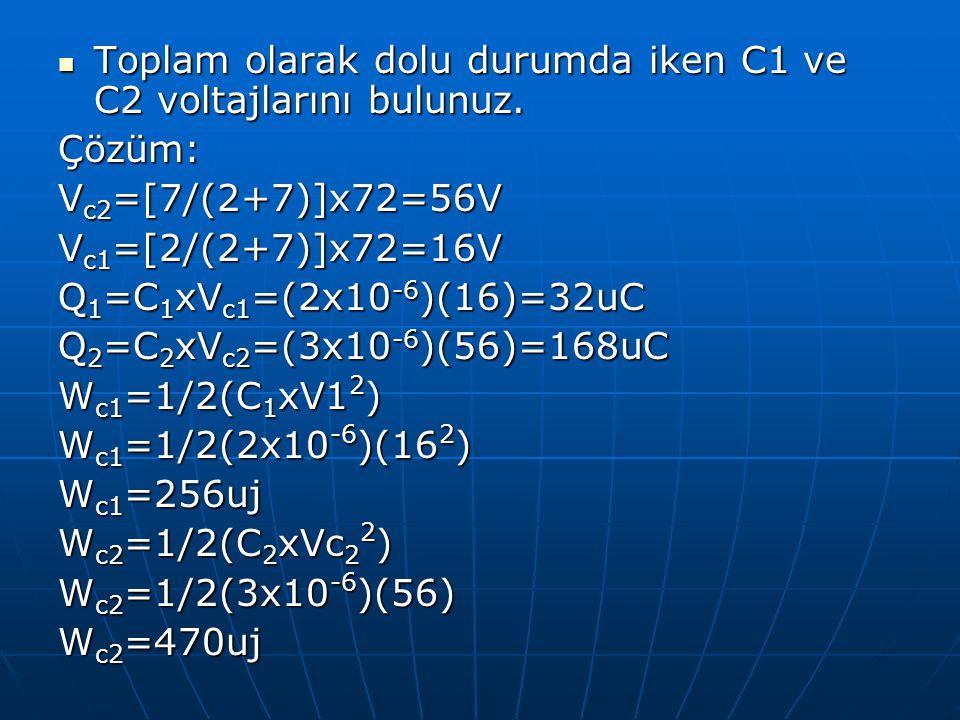Toplam olarak dolu durumda iken C1 ve C2 voltajlarını bulunuz.