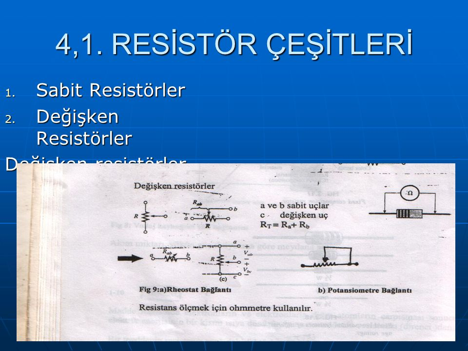 4,1. RESİSTÖR ÇEŞİTLERİ Sabit Resistörler Değişken Resistörler