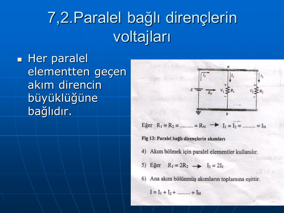 7,2.Paralel bağlı dirençlerin voltajları