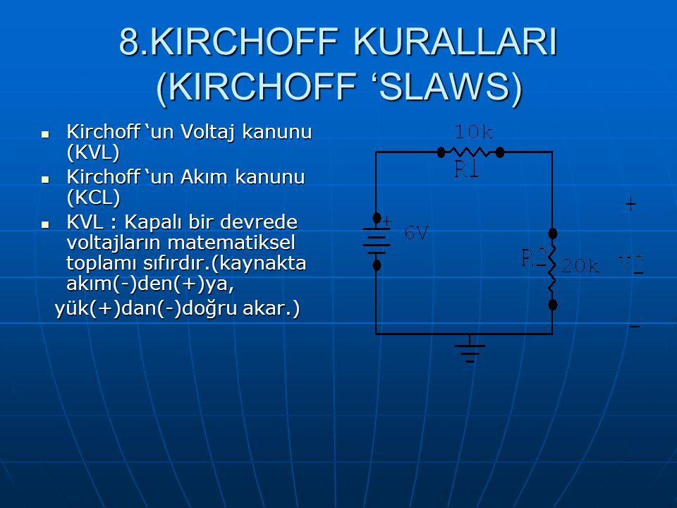 8.KIRCHOFF KURALLARI (KIRCHOFF 'SLAWS)