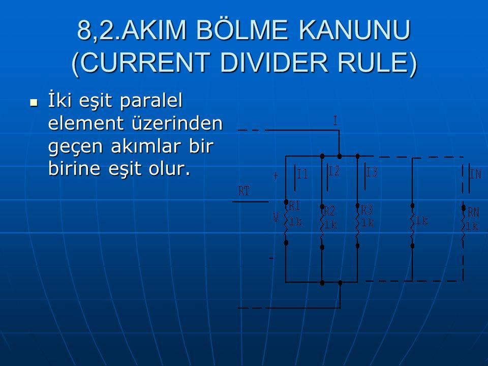 8,2.AKIM BÖLME KANUNU (CURRENT DIVIDER RULE)