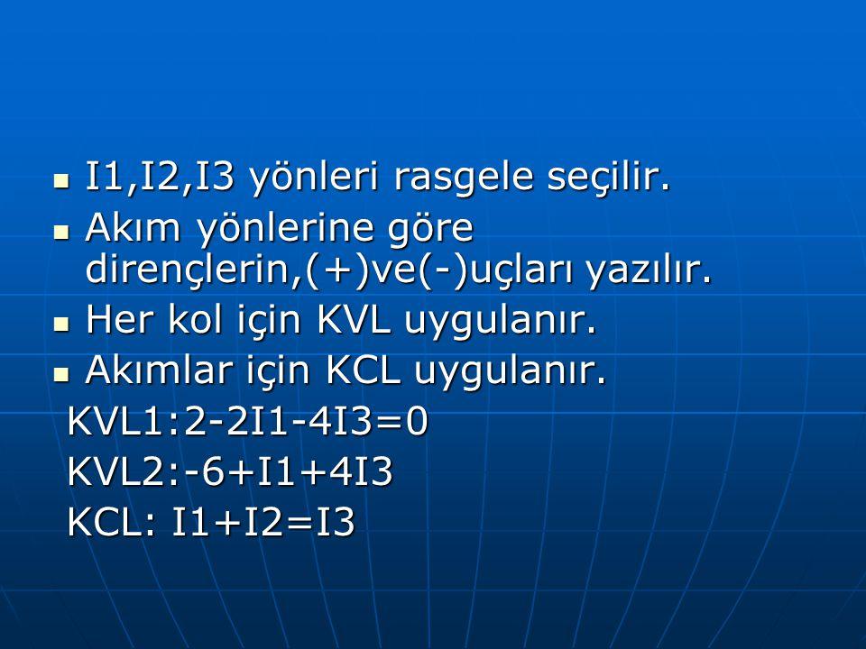 I1,I2,I3 yönleri rasgele seçilir.