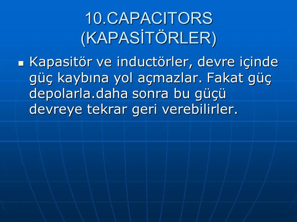 10.CAPACITORS (KAPASİTÖRLER)
