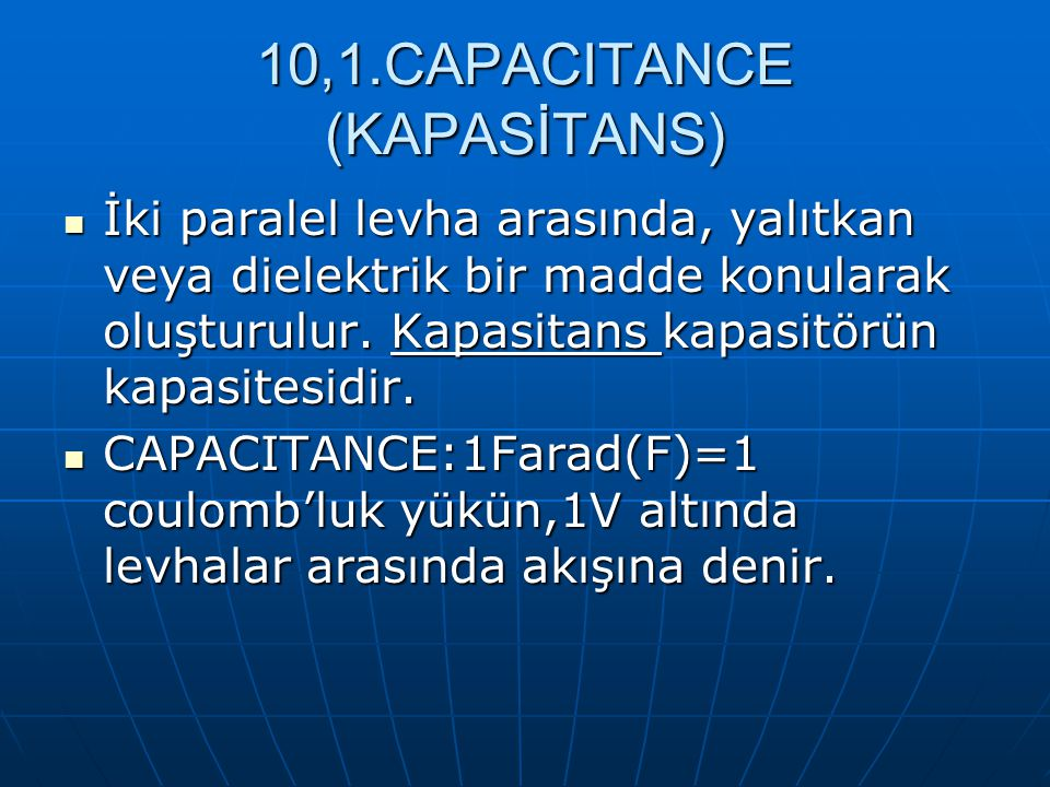 10,1.CAPACITANCE (KAPASİTANS)
